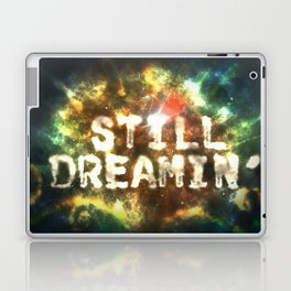 Still Dreamin' Laptop & iPad Skin