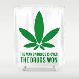 The Drugs Won (1) Shower Curtain