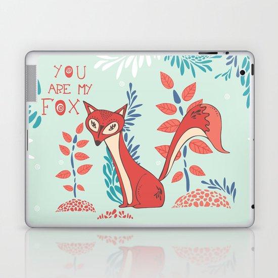 You are my Fox Laptop & iPad Skin