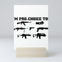 I'm Pro-Choice Too Second Amendment Mini Art Print