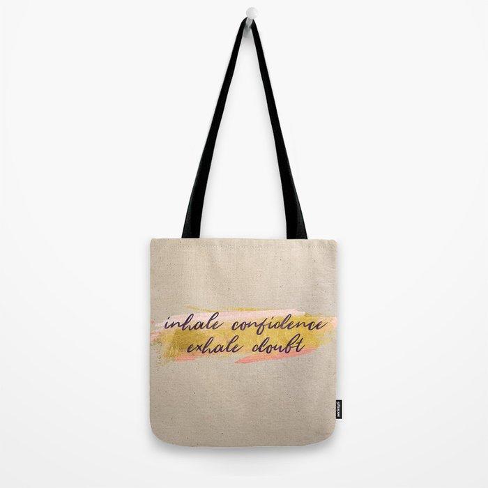 Inhale confidence, exhale doubt - Gold Collection Tote Bag