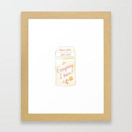 Everything I have Framed Art Print
