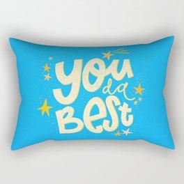 You da absolute best! Rectangular Pillow