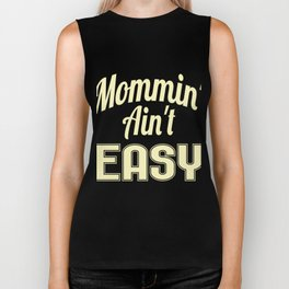 """Yellow and simple tee for Mommies out there! """"Mommin Aint Easy"""" tee design, makes a cute gift too! Biker Tank"""