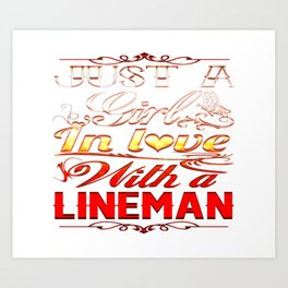 In love with a Lineman Art Print