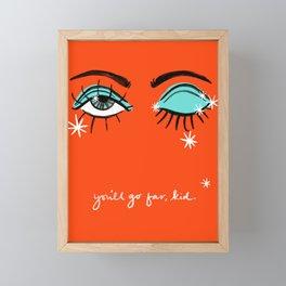 You'll go far, kid. Framed Mini Art Print