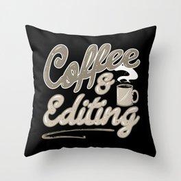 Coffee & Editing Video Photo Editor Photographer Throw Pillow