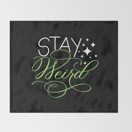 Stay Weird (Dark) Throw Blanket