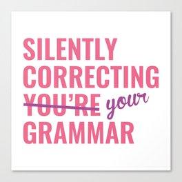 Silently Correcting You're Grammar Canvas Print