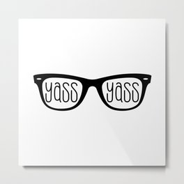 YASS Metal Print