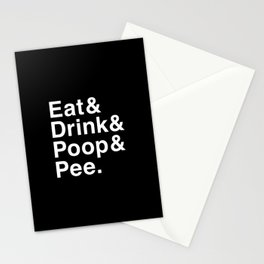 Eat & Drink & Poop & Pee. Stationery Cards