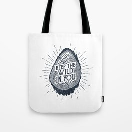 Keep The Wild In You Tote Bag