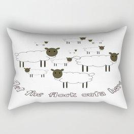 Get The Flock Outa Here Rectangular Pillow