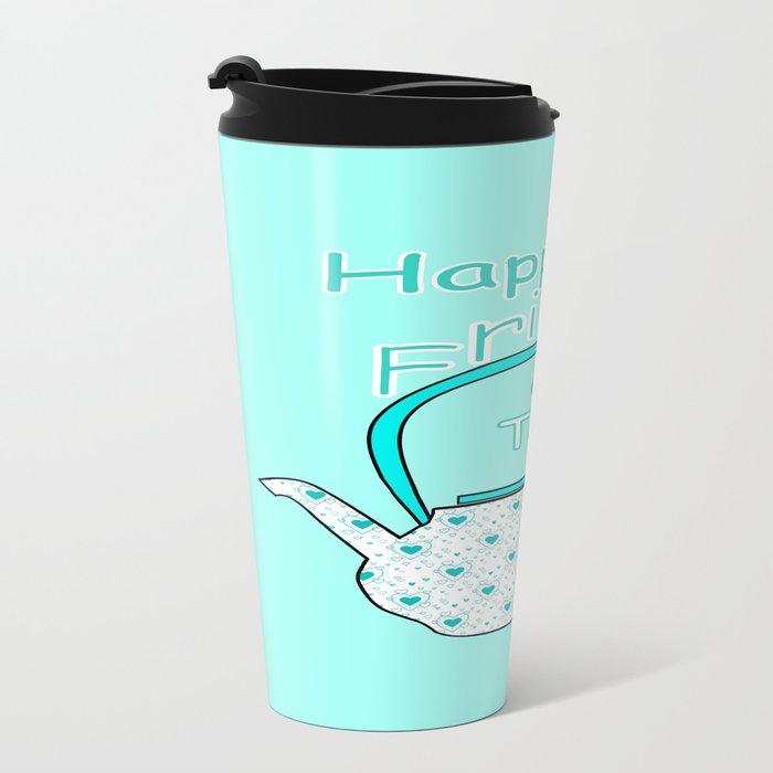 Happiness And Tea Metal Travel Mug