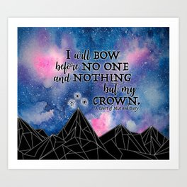 ACOMAF - Bow before no one Art Print