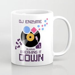 DJ Enzyme - Always Breaking It Down Coffee Mug