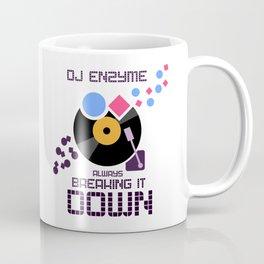 DJ Enzyme - Always Breaking It Down Coffee Mug