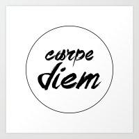 carpe diem Art Prints featuring Carpe Diem by eARTh