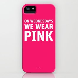Mean Girls #11 – Pink Wednesday iPhone Case