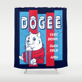 Dogee Such Cold  Shower Curtain