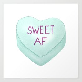 Sweet AF Valentine's Day Candy Heart Art Print