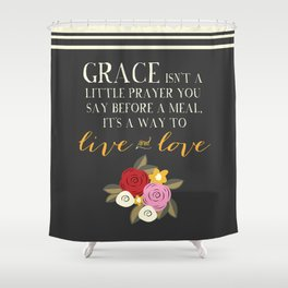 Live GraceFULLY Shower Curtain