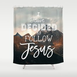 I Have Decided to Follow Jesus - Christian Song Lyric Quote Shower Curtain