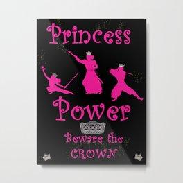 Princess Power Beware the Crown Ninja Princesses Metal Print