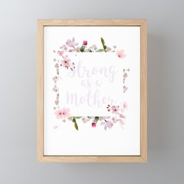 Strong as a Mother Floral Flower Pattern Mother's Day for Mom Design Framed Mini Art Print