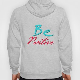 be positive1 Hoody