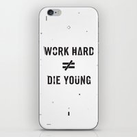 die hard iPhone & iPod Skins featuring Work Hard, Die Young / Light by Attitude Creative