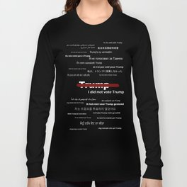 """""""I did not vote Trump"""" Travel Abroad T-Shirt (White Text) Long Sleeve T-shirt"""