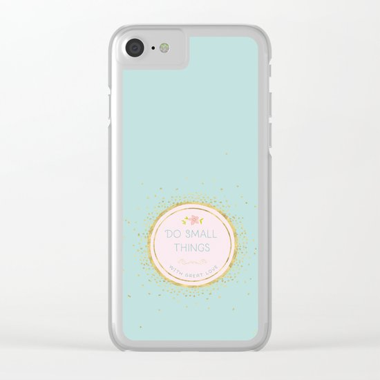 Do small things with great love- Typography on aqua backround Clear iPhone Case
