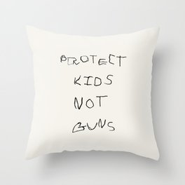 PROTECT KIDS NOT GUNS Throw Pillow
