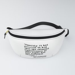 The colossal significance of that light - Fitzgerald quote Fanny Pack