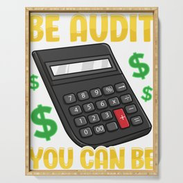 Be Audit You Can Be Funny Accountant Auditor Pun Serving Tray