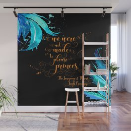 We were not made to please princes. The Language of Thorns Wall Mural