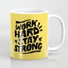 Work Hard Stay Strong Coffee Mug