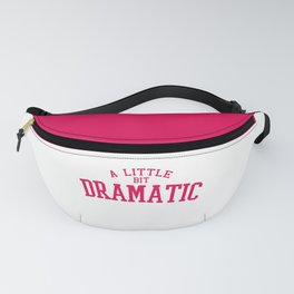 A Little Bit Dramatic, Quote Fanny Pack