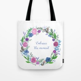 Embrace The Moment Tote Bag