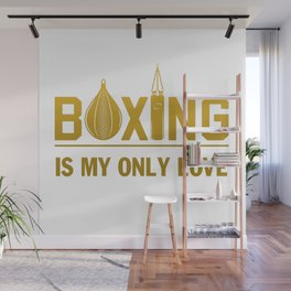 Boxing is my only love Wall Mural