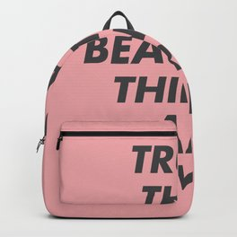 Trust That Beautiful Things Are Coming Backpack