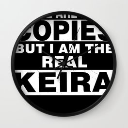 I Am Keira Funny Personal Personalized Gift Wall Clock