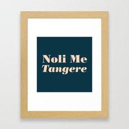 Noli Me Tangere - Touch Me Not Framed Art Print