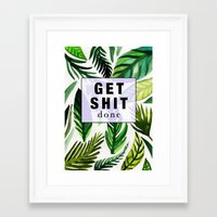 get shit done Framed Art Prints featuring Get Shit Done  by Vasare Nar