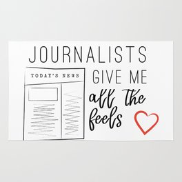 Journalists give me all the feels Rug