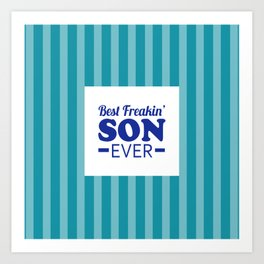Best Freakin' Son Ever Art Print