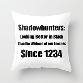 Shadowhunters: Looking Better in Black Throw Pillow