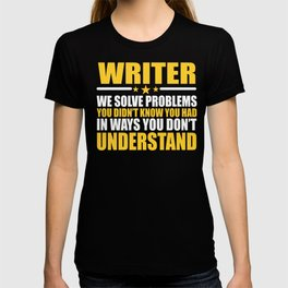 Writer Gift Problem Solver Saying T-shirt