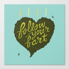Follow Your Fart Canvas Print